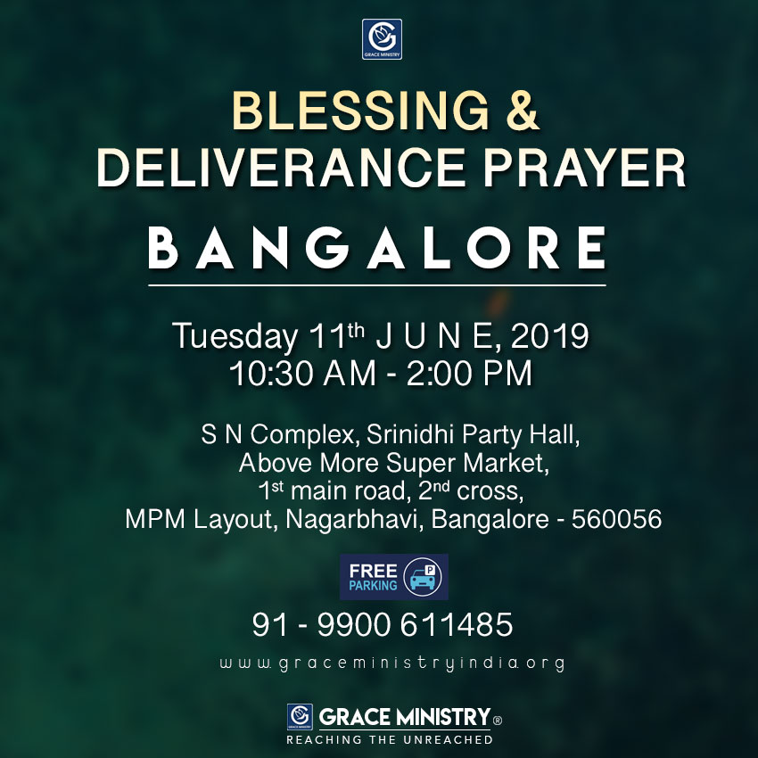 Join the Healing & Deliverance Prayer by Grace Ministry organised at Srinidhi Party Hall, MPM Layout, Nagarbhavi, Bangalore on June 11th, 2019. Come and expect to receive a touch from God.