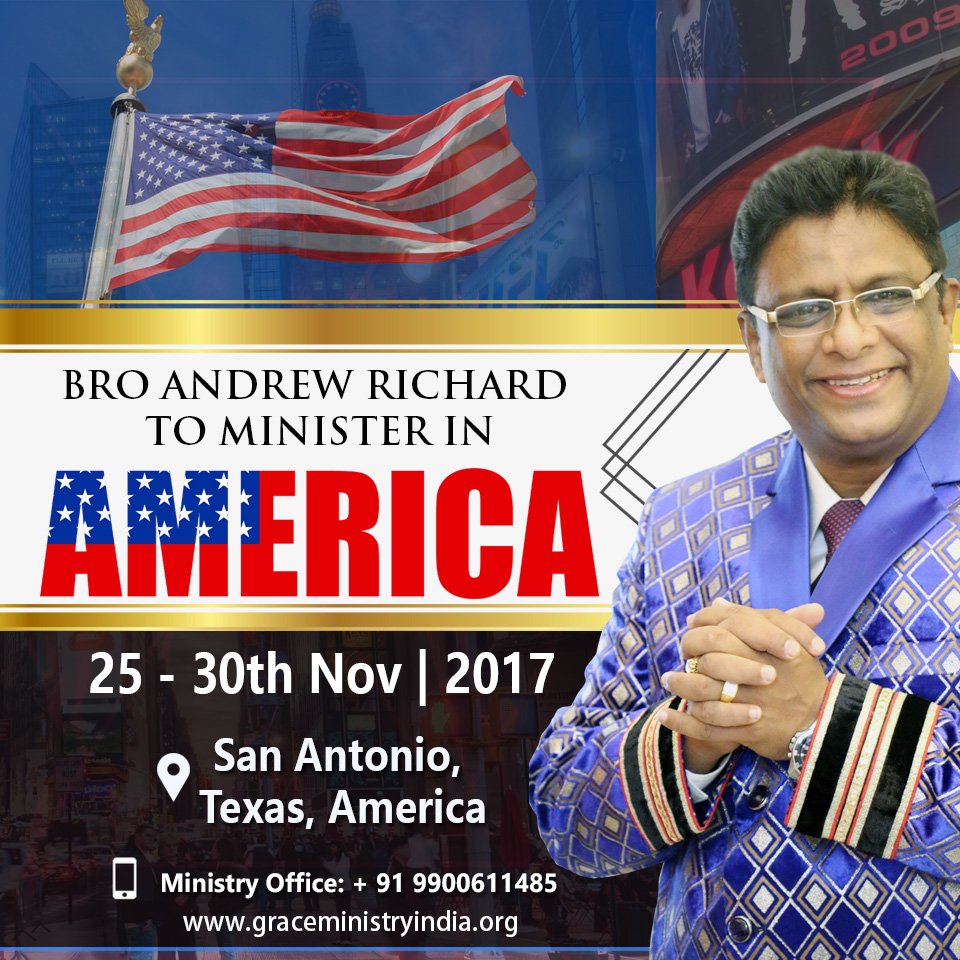 Bro Andrew Richard the eminent charismatic preacher and founder of Grace Ministry Mangalore to minister at San Antonio which is a major city in south-central Texas in America from November 25th to 30th, 2017.