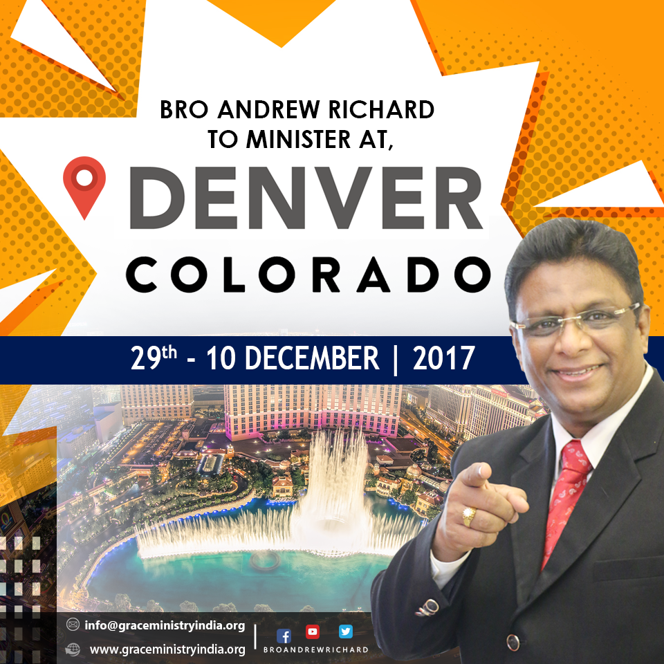 Bro Andrew Richard the Founder and Director of Grace Ministry Mangalore will minister at Colorado Denver for prayers from November 29th - December 10th, 2017. Come and be Blessed.