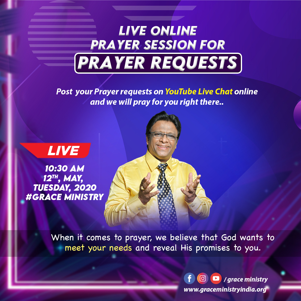 Join the Live Online Prayer session for prayer requests on youtube by Grace Ministry with Bro Andrew and Sis Hanna on May 12th Tuesday, 2020.