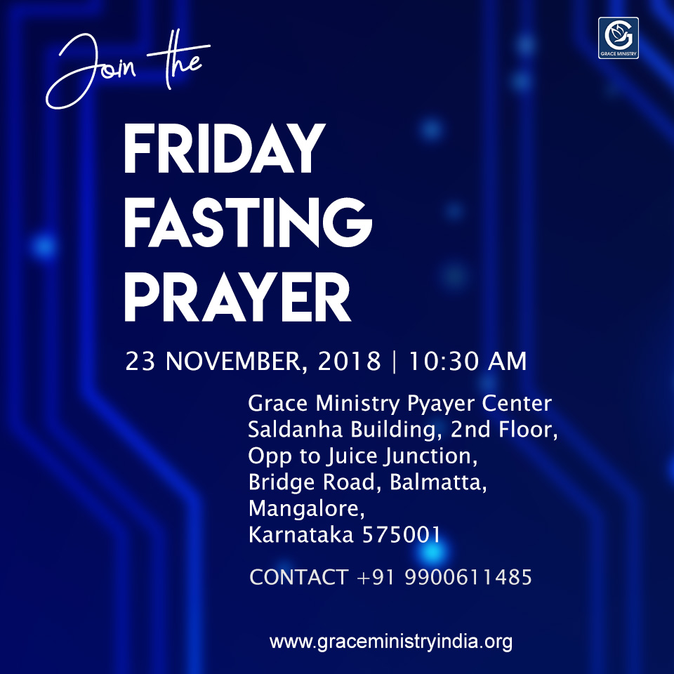 Join the Friday Fasting Retreat Prayer of Bro Andrew Richard at the Grace Ministry Prayer Center in Balmatta, Mangalore on Friday, Nov 23rd, 2018 at 10:30 AM.