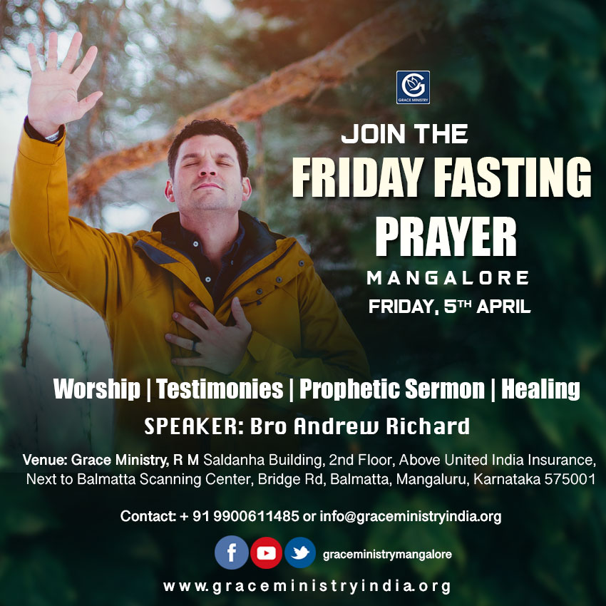 Join the Friday Fasting Prayer at Balmatta Prayer Center of Grace Ministry in Mangalore on Friday, April 5th, 2019, at 10:30 AM. Come and be Blessed.