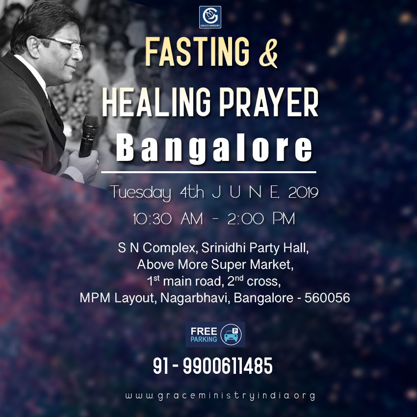 Join the Healing & Deliverance Prayer by Grace Ministry organised at Srinidhi Party Hall, MPM Layout, Nagarbhavi, Bangalore on June 4th, 2019. Come and expect to receive a touch from God.