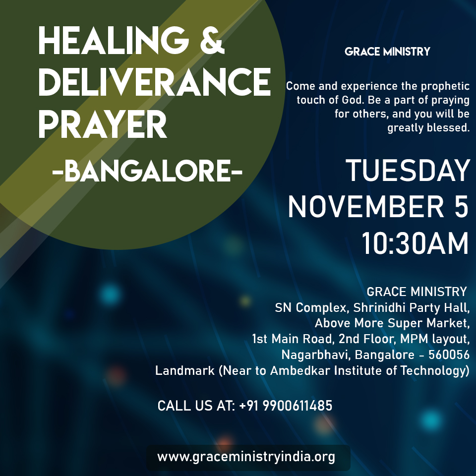 Join the Healing and Deliverance prayer by Grace Ministry Bro Andrew Richard n Nov 5th, Tuesday, 2019 at Nagarbhavi, Bangalore. Come and be Blessed.