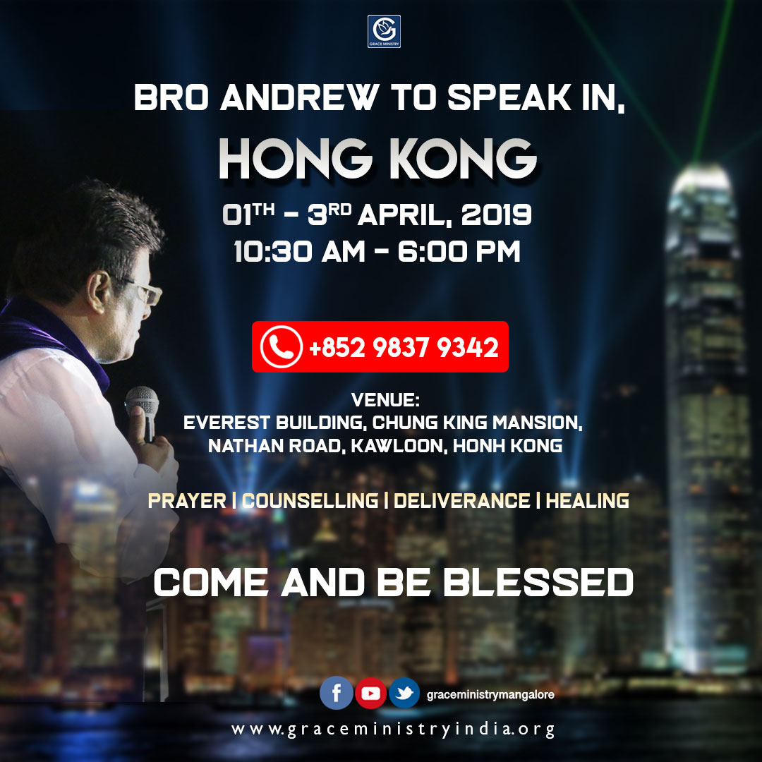 Bro Andrew Richard to Minister in Hong Kong for Prayers and Counselling from 1st - 3rd April, 2019. Come and expect to receive a touch from God.