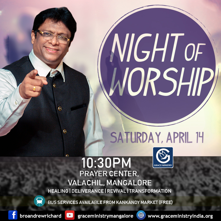 Attend the Night Vigil prayer arranged by Grace Ministry at Prayer Center, Valachil, Mangalore on 14 April, Saturday 2018. Join and draw instant Healing & Deliverance.