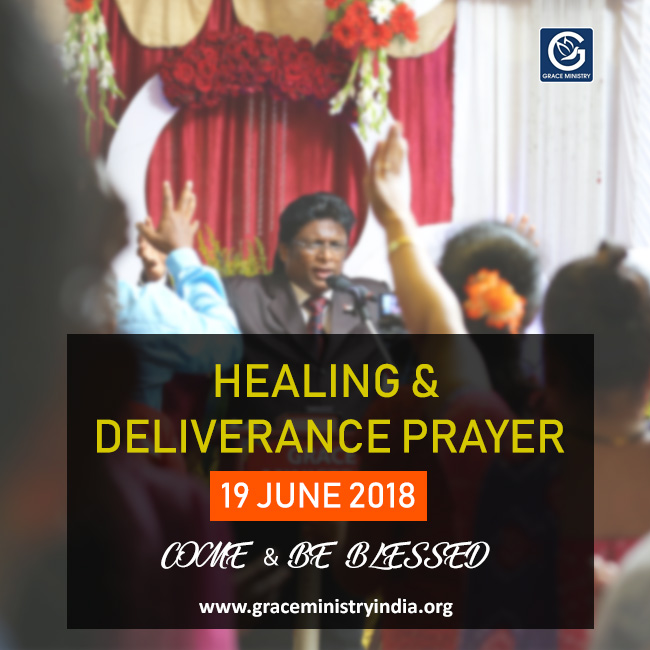 Join the Healing and deliverance prayer organized by Grace Ministry in Mangalore on June 19th, 2018, at Balmatta Prayer Hall. Come and be Blessed.