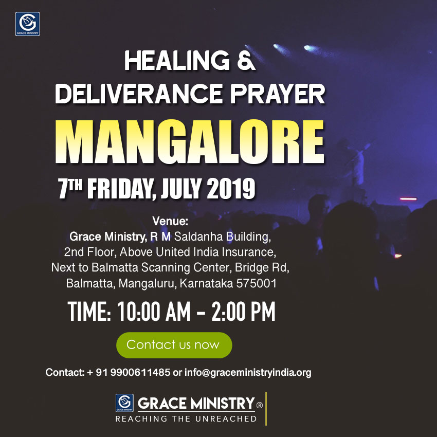 Join the Friday Healing and Deliverance Prayer at Balmatta Prayer Center of Grace Ministry in Mangalore on Friday, June 7th, 2019, at 10:30 AM. Come and be Blessed.
