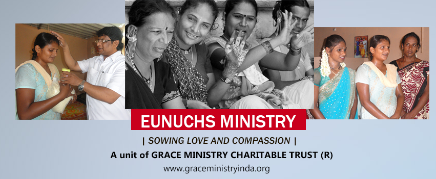Eunuchs Ministry is a  Challenging Ministry. We believe that you may understand about eunuchs these people are neither male nor female. Grace Ministry Mangalore is committed in serving more than 30 Eunuchs.