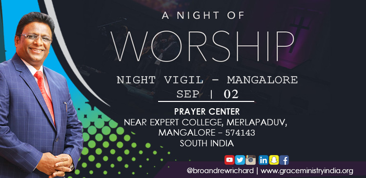 Join the Night Vigil on September 02, 2017 organized by Grace Ministry at Prayer Center, Valachil, Mangalore. Witness Live Healing, Miracles, Deliverance, and prophecy.